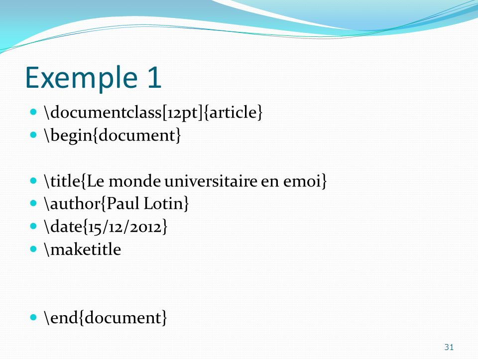 Exemple 1 \documentclass[12pt]{article} \begin{document}